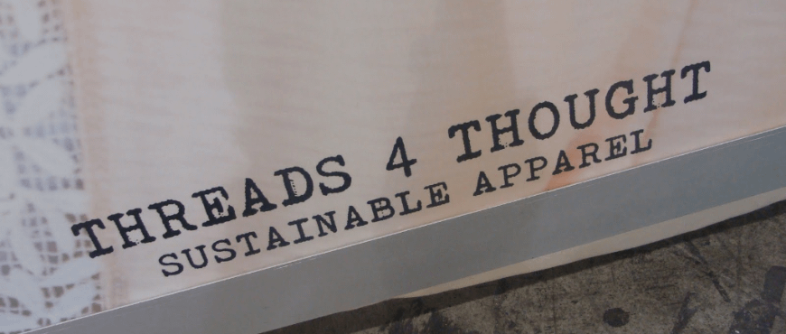 Threads 4 thought Sustainable apparel